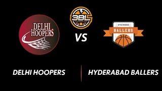 3BL Season 1 Round 5(Bangalore) - Full Game - Day 2(SemiFinal) - Delhi Hoopers vs Hyderabad Ballers