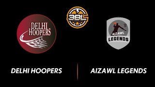 3BL Season 1 Round 5(Bangalore) - Full Game - Day 2(QuarterFinal) - Delhi Hoopers vs Aizwal Legends