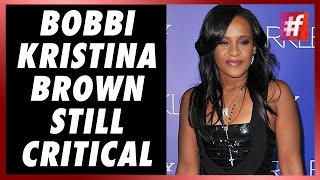 fame hollywood -​​ Bobbi Kristina Brown Shows No Improvement In Her Condition