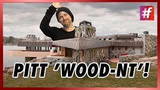 fame hollywood -​​ Brad Pitt 'Wood-nt' Take This!