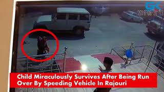 Child Miraculously Survives After Being Run Over By Speeding Vehicle In Rajouri