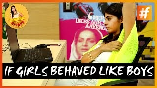 Boys Vs Girls | If Girls Behaved Like Boys | Comedy Video