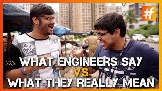 What Indian Engineers Say Vs What They Actually Mean!