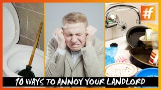 10 Ways to Annoy Your Landlord!