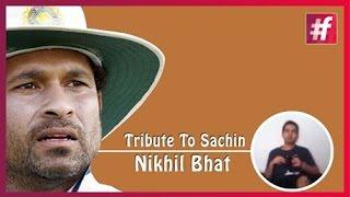 fame cricket Tribute to Sachin Tendulkar  - Nikhil Bhat