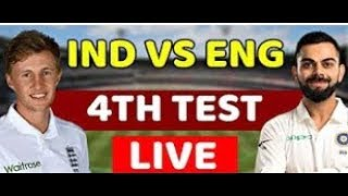 IND vs Eng 4th test live day 3  INDIA vs ENGLAND live 4th test 2018  Eng vs ind live