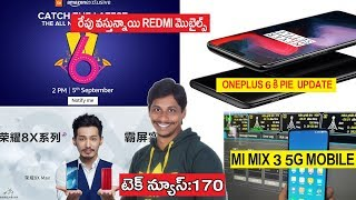 Tech News In telugu 170 :Mi Mix 3, Oneplus 6 Pie, Nokia 6.1 plus, samsung foldable phone, 5g phone