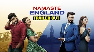 Namaste England TRAILER OUT   Arjun Kapoor, Parineeti Chopra