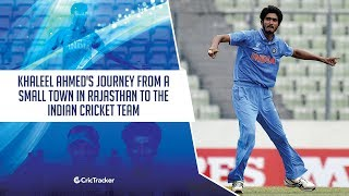 Indian pacer Khaleel Ahmed's journey