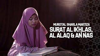 MUROTAL SHARLA MARTIZA : Surat Al Ikhlas, Al Falaq & An Nas