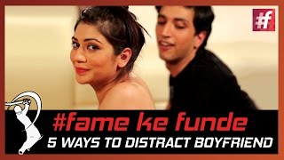 5 Ways To Distract Your Boyfriend fame