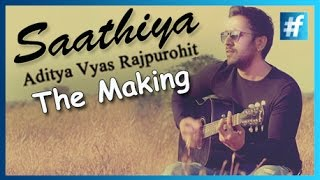 Saathiya Aditya Vyas Rajpurohit | The Making