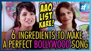 How To Make A Perfect Bollywood Song | Top 6 Ingredients | Aao List Kare