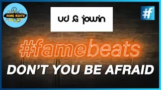 UD & Jowin - 'Don't You Be Afraid' | EDM | Best EDM Music