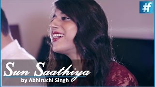 Latest Hindi Song - Sun Saathiya from ABCD 2 | Bollywood Cover Song | Abhiruchi Ft. Shivam Aggarwal