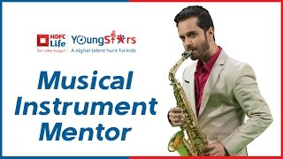 HDFC Life YoungStars - Raghav Sachar - Mentor - Musical Instrument - Upload your videos Now!
