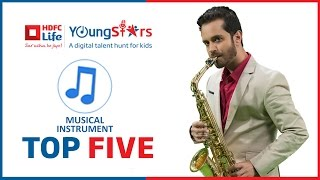 Top 5 Shortlisted Contestants- Musical Instruments - HDFC Life Youngstars