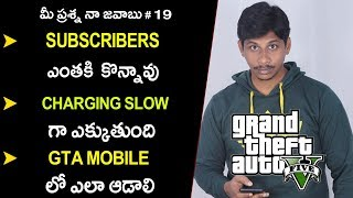 QNA 19 : How to purchase subscribers, how to play GTA 5 on Mobile