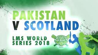 Scotland v Pakistan | LMS Chester World Series 2018 | Day 3