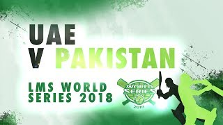 Pakistan v UAE | LMS Chester World Series 2018 | Day 4