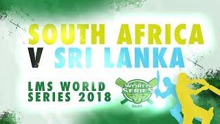 South Africa v Sri Lanka | LMS Chester World Series 2018 | Day 4