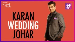 Karan Johar On Big Fat Indian Weddings | fame School Of Style