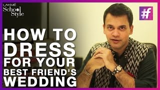 Designer Nachiket Barve On How to Dress For Your Best Friend's Wedding | #fame School Of Style