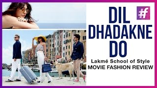 Movie Fashion Review | Dil Dhadakne Do | Bollywood | #fame School Of Style