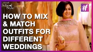 How To Mix and Match Outfits For Different Weddings and Functions | #fame School Of Style