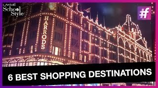 Travel Tips - 6 Best Shopping Destinations In The World | #fame School Of Style
