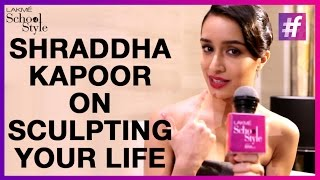 What's Trending Shraddha Kapoor Talks About Sculpting Life | #fame School Of Style