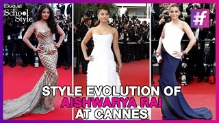 Style Evolution of Aishwarya Rai At Cannes | fame School Of Style