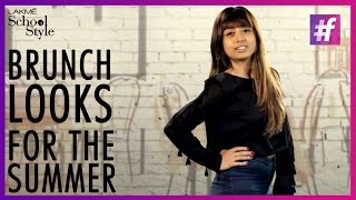 Fashion Tips - 4 Brunch Looks For The Summer | fame School Of Style