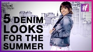 Fashion Tips - 5 Denim Looks For The Summer | fame School Of Style