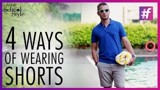 Fashion Tips - 4 Ways Of Wearing Shorts | Men's Style | #fame School Of Style