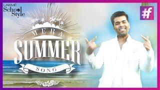 What's Trending - Karan Johar's Summer Rap Song   MeraSummerSong   #fame School Of Style