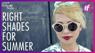 Choosing The Right Sunglasses For Different Looks | fame School Of Style