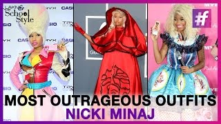 Nicky Minaj's 10 Most Outrageous Outfits | fame School Of Style