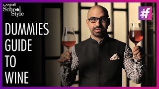 Dummies Guide To Wine   Aneesh Bhasin   fame School Of Style