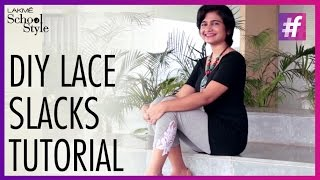 How To Make DIY Lace Slacks | fame School Of Style