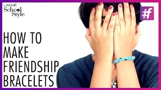How To Make DIY Friendship Bands | fame School Of Style
