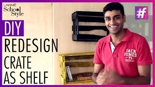 How To Make DIY Shelf From A Crate|fame School Of Style