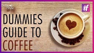 Dummies Guide To Coffee   Aneesh Bhasin   fame School Of Style