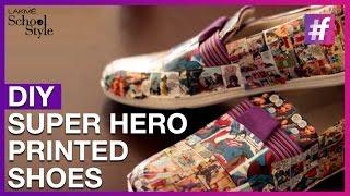 How To Make DIY Super Hero Printed Sneakers   fame School Of Style