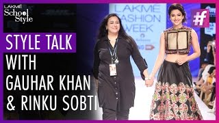 Style Talk With Gauhar Khan and Rinku Sobti | Lakme Fashion Week - Winter Festive 2015