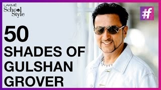 50 Shades of Gulshan Grover | fame School Of Style