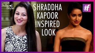 Shraddha Kapoor LFW Inspired Look | fame School Of Style