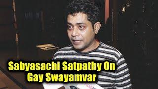 Sabya Ka Swayamvar   Sabyasachi Satpathy Reaction Gay Swayamvar Launch
