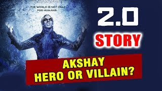 ROBOT 2.0 STORY Revealed | Akshay Kumar HERO Or VILLAIN