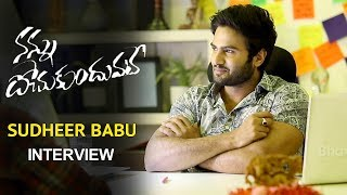 Sudheer Babu interview As a Hero- As a Producer @ Nannu Dochukunduvate Movie   Nabha Natesh